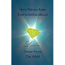 Exerzitienhandbuch Liebe: Dritter Monat Die Wahl
