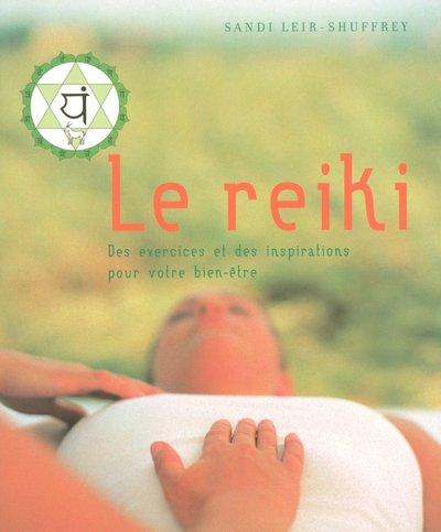 Le reiki : Des exercices et des inspirations pour votre bien-être par Sandi Leir-Shuffrey