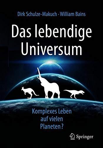 Das lebendige Universum: Komplexes Leben auf vielen Planeten?