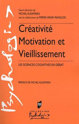Créativité, motivation et vieillissement : Les sciences cognitives en débat