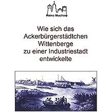 Wie sich das Ackerbürgerstädtchen Wittenberge zu einer Industriestadt entwickelte