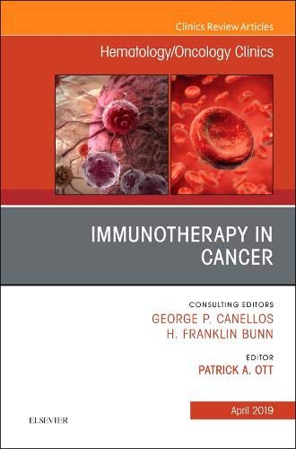 Immunotherapy in Cancer, An Issue of Hematology/Oncology Clinics of North America (Volume 33-2) (The Clinics: Internal Medicine (Volume 33-2))