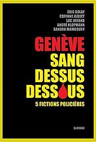 Genève sang dessus dessous par Eric Golay