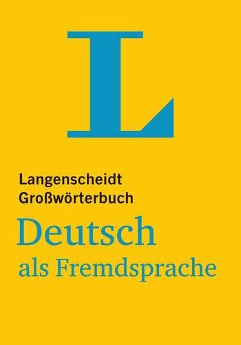 Langenscheidt Großwörterbuch Deutsch als Fremdsprache - für Studium und Beruf: Deutsch - Deutsch (Langenscheidt Großwörterbücher)