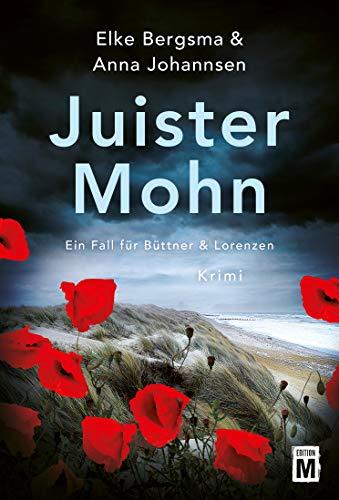 Juister Mohn - Ostfrieslandkrimi (Ein Fall für Büttner & Lorenzen)