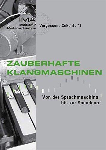 Preisvergleich Produktbild Zauberhafte Klangmaschinen: Von der Sprechmaschine bis zur Soundkarte