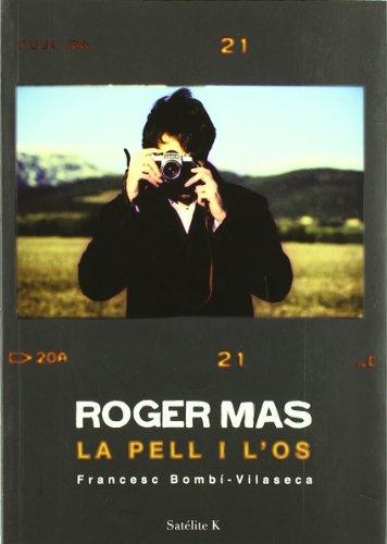 Descargar Libro Roger Mas, La Pell I L'Os de Francesc Bombi-Vilaseca