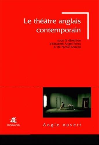 Le théâtre anglais contemporain (1985-2005) par Elisabeth Angel-Perez