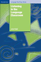 Listening in the Language Classroom (Cambridge Language Teaching Library) by John Field (2009-01-22)