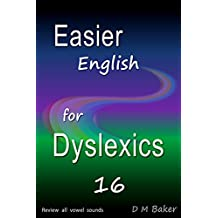 Easier English for Dyslexics 16: Review  All  Vowel  Sounds (English Edition)