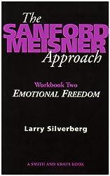 The Sanford Meisner Approach Workbook II : Emotional Freedom by Larry Silverberg (1997-06-01)