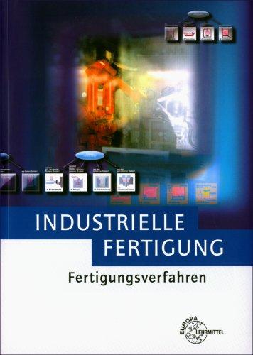 Industrielle Fertigung: Fertigungsverfahren