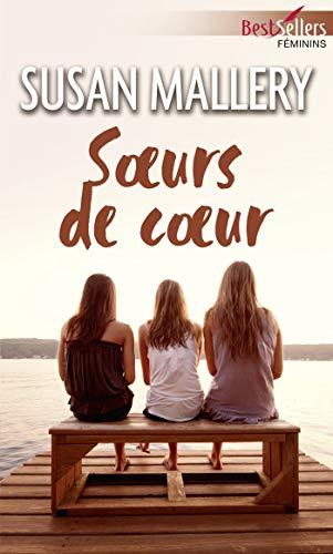 Soeurs de coeur (Best-Sellers féminins) par [Mallery, Susan]