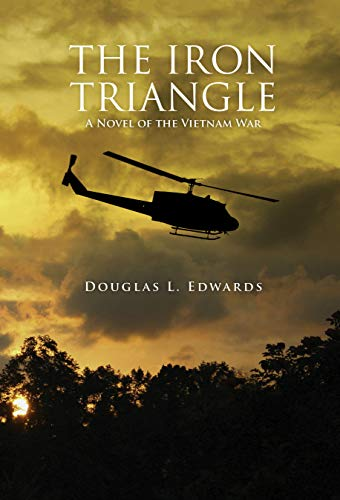 The Iron Triangle: A Novel of the Vietnam War (English Edition) (25th Infantry Division Vietnam)