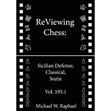 ReViewing Chess: Sicilian, Classical, Sozin, Vol. 195.1 (ReViewing Chess: Openings) (English Edition)