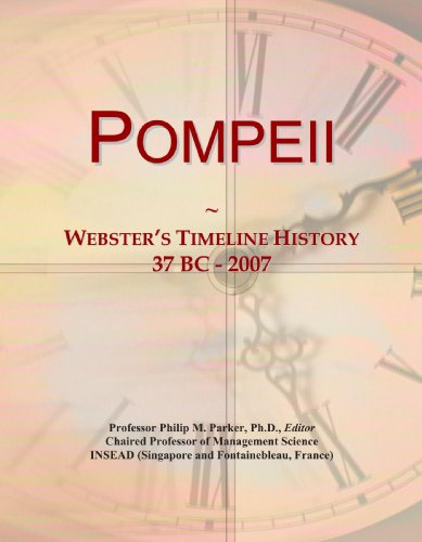 Pompeii: Webster's Timeline History, 37 BC - 2007