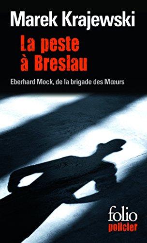 La peste  Breslau: Une enqute dEberhard Mock de la brigade des Murs