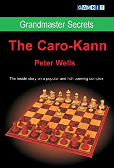 Grandmaster Secrets: The Caro-Kann (English Edition) von [Wells, Peter]