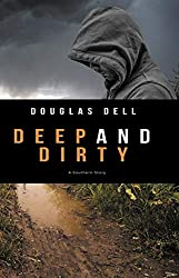 Deep and Dirty: A Novel (A Southern Crime Story Book 1)