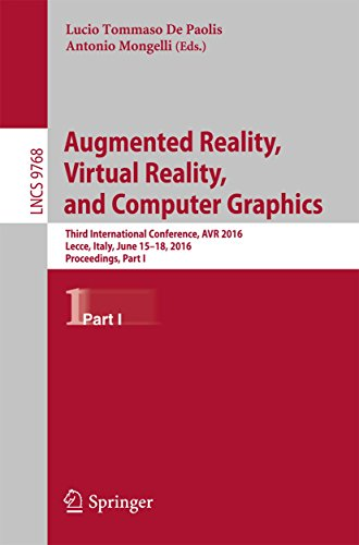 Augmented Reality, Virtual Reality, and Computer Graphics: Third International Conference, AVR 2016, Lecce, Italy, June 15-18, 2016. Proceedings, Part ... Science Book 9768) (English Edition)