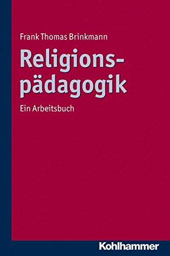 Religionspädagogik: Ein Arbeitsbuch