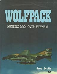 Wolfpack: Hunting Migs over Vietnam by Jerry Scutts (1988-06-03)