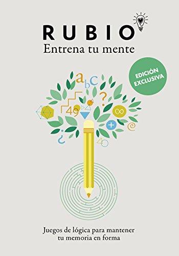 Entrena tu mente. Juegos de lógica para mantener tu memoria en forma (Ocio y entretenimiento) por Cuadernos Rubio Cuadernos Rubio