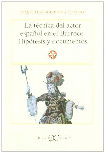 La técnica del actor español en el Barroco                                      . (LITERATURA Y SOCIEDAD. L/S.)