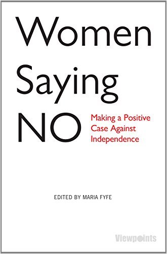 Women Saying No: Making a Positive Case Against Independence (Viewpoints) by Maria Fyfe (2014-08-19)