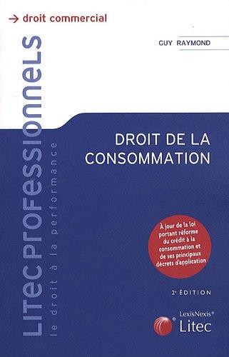 Droit de la consommation : A jour de la loi portant réforme du crédit à la consommation et de ses principaux décrets d'application PDF Books