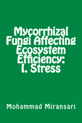 Mycorrhizal Fungi Affecting Ecosystem Efficiency: I. Stress