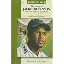 The Story of Jackie Robinson: Bravest Man in Baseball (Famous Lives) by Margaret Davidson (1996-07-02)