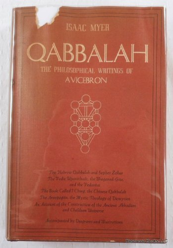 Qabbalah: The philosophical writings of Solomon ben Yehudah ibn Gebirol or Avicebron, and their connection with the Hebrew Qabbalah and Sepher ... lodge of initiates, translated from the Zohar by Isaac Myer (1970-01-01)