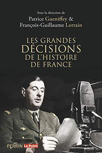 Les grandes décisions de l'histoire de France par COLLECTIF