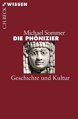 Die Phönizier: Geschichte und Kultur (Beck\'sche Reihe)