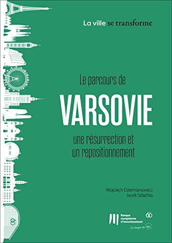Couverture du livre Le parcours de Varsovie une résurrection et un repositionnement (La ville se transforme t. 3)