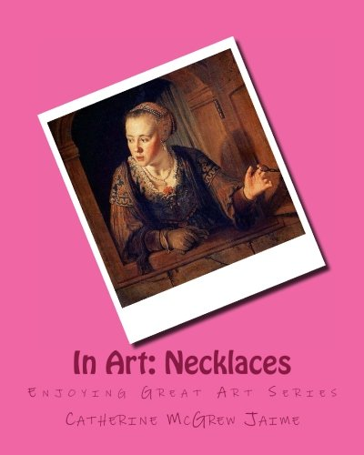 In Art: Necklaces (Enjoying Great Art)