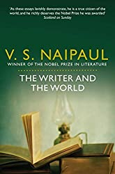The Writer and the World: Essays by V. S. Naipaul (2011-06-17)