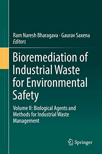 Bioremediation of Industrial Waste for Environmental Safety: Volume II: Biological Agents and Methods for Industrial Waste Management (English Edition)