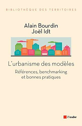 L'urbanisme des modèles: Références, benchmarking et bonnes pratiques (Bibliothèque des territoires)