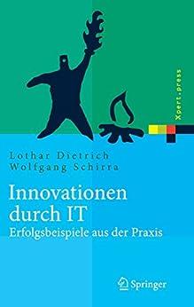 Innovationen durch IT: Erfolgsbeispiele aus der Praxis (Xpert.press)