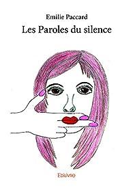 Les Paroles du silence par Emilie Paccard