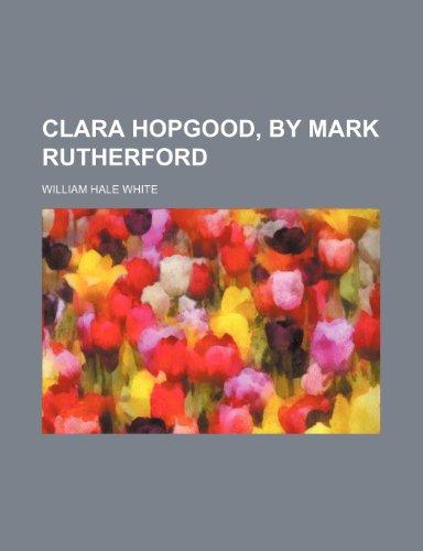 Clara Hopgood, by Mark Rutherford