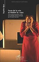 Geste de la voix et théâtre du corps : Corps et expérimentations vocales à la croisée des pratiques artistiques du XXe siècle à nos jours