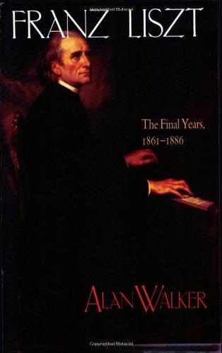 Franz Liszt: The Final Years, 1861-1886: The Final Years, 1861-86 v. 3 por Alan Walker