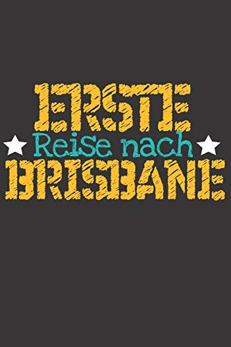 Erste Reise nach Brisbane: 6x9 Punkteraster Notizbuch perfektes Geschenk für den Trip nach Brisbane (Australien) für jeden Reisenden -