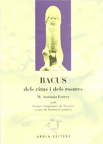 Descargar Libro Bacus Dels Ritus I Rostres (Quaderns dart, símbol i pensament) de M. Antònia Ferrer Bosch