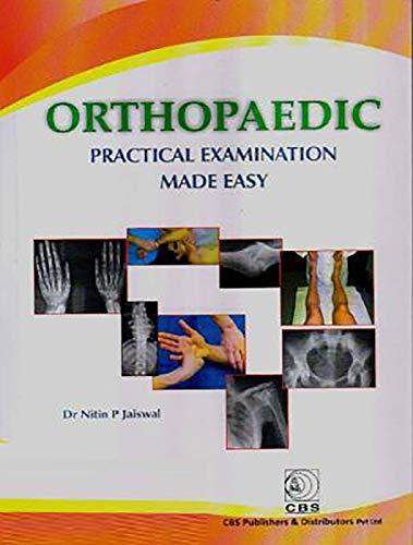 ORTHOPAEDIC PRACTICAL EXAMINATION MADE EASY (PB 2019)