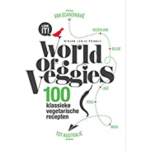 World of veggies: 100 klassieke vegetarische gerechten