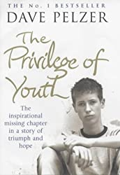 The Privilege of Youth: The Inspirational Story of a Teenager's Search for Friendship and Acceptance by Dave Pelzer (2004-01-15)